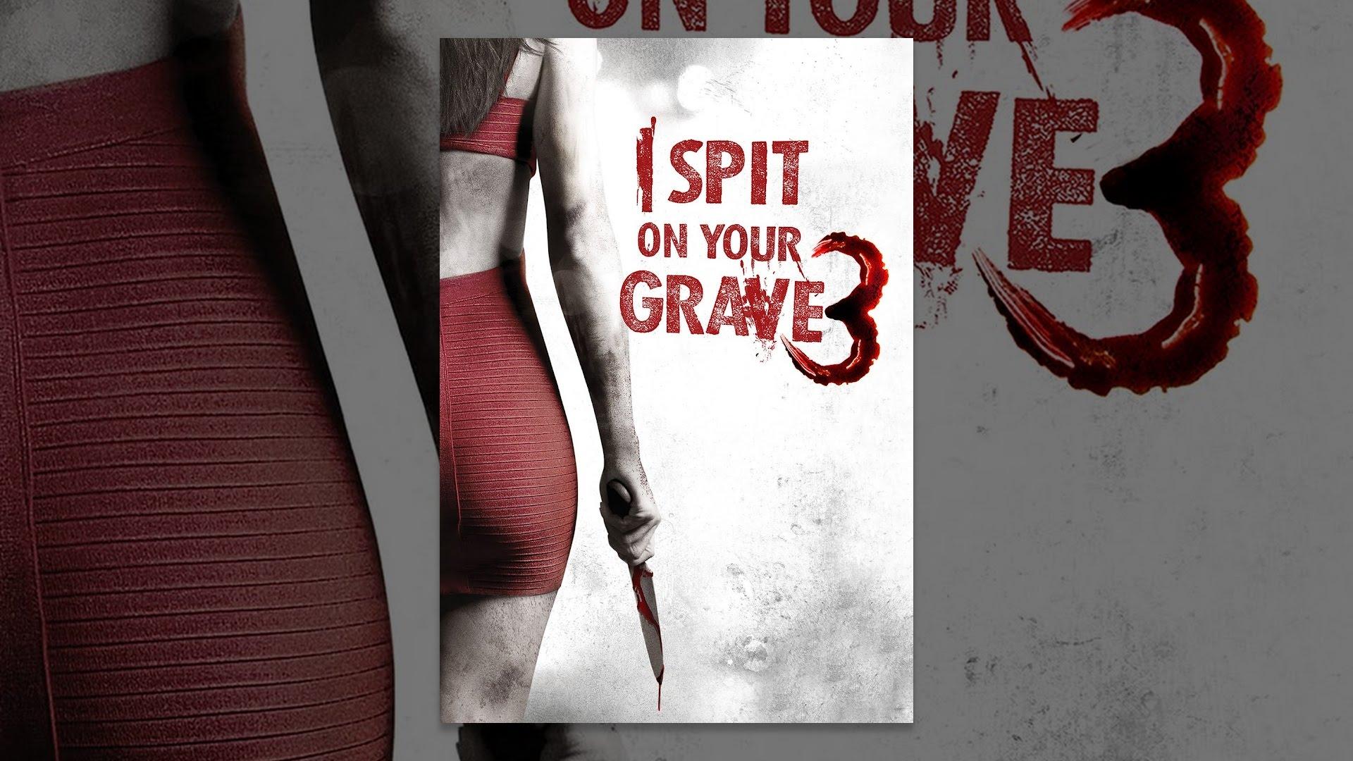 i spit on your grave 3 erscheinungsdatum