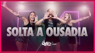 Baixar Solta a Ousadia - Tainá Costa, Dany Bala   FitDance TV (Coreografia Oficial)