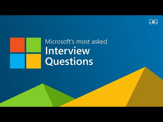 Microsoft's most asked interview questions - GeeksforGeeks
