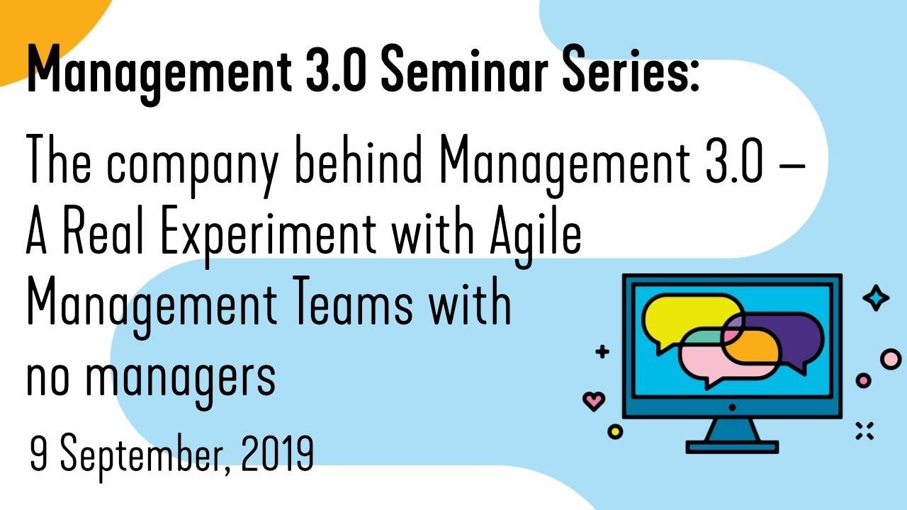 Agile Management management 3.0 – a real experiment with agile management teams with no  managers