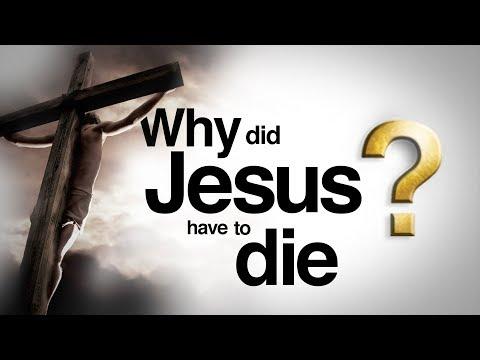Why Did Jesus Have to Die? | That's in the Bible