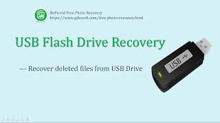 USB Flash Drive Recovery- Recover Deleted Files from USB drive