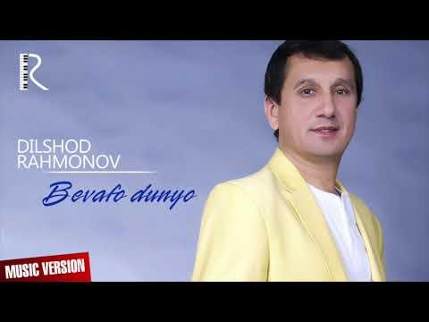 Dilshod Rahmonov - Bevafo Dunyo