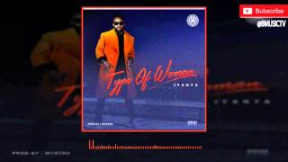 Iyanya - Type Of Woman (OFFICIAL AUDIO 2016)
