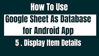 How to Use Google Sheet As Database for android App. Display Item Details |Read Operation