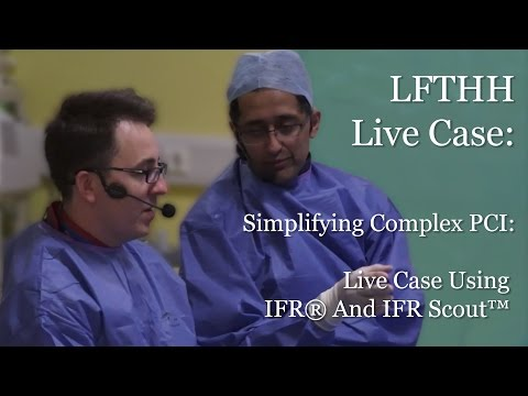 LFTHH Live Case -Simplifying Complex PCI: Live Case Using IFR® And IFR Scout™
