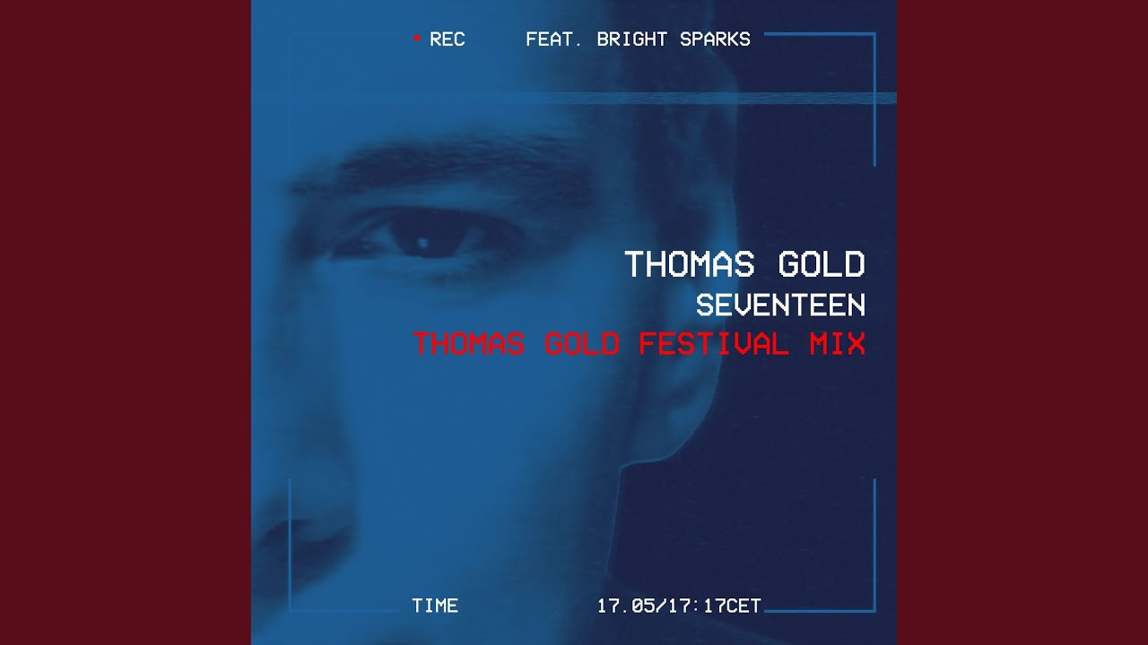 Bright Sparks - Seventeen (Thomas Gold Festival Mix)