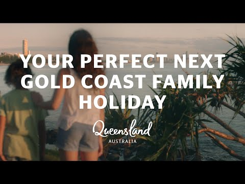 Your perfect next Gold Coast family holiday – Queensland, Australia