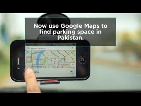 Now use Google Maps to find parking in Pakistan