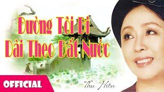Đường Tôi Đi Dài Theo Đất Nước - NSND Thu Hiền [Official MV]
