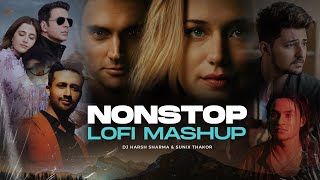 Nonstop Lo-Fi Mashup | DJ Harsh Sharma & Sunix Thakor | Chillout Mix
