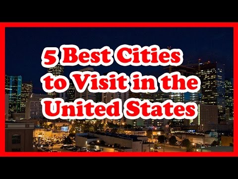 5 Best Cities to Visit in the United States (USA) | US Travel Guide
