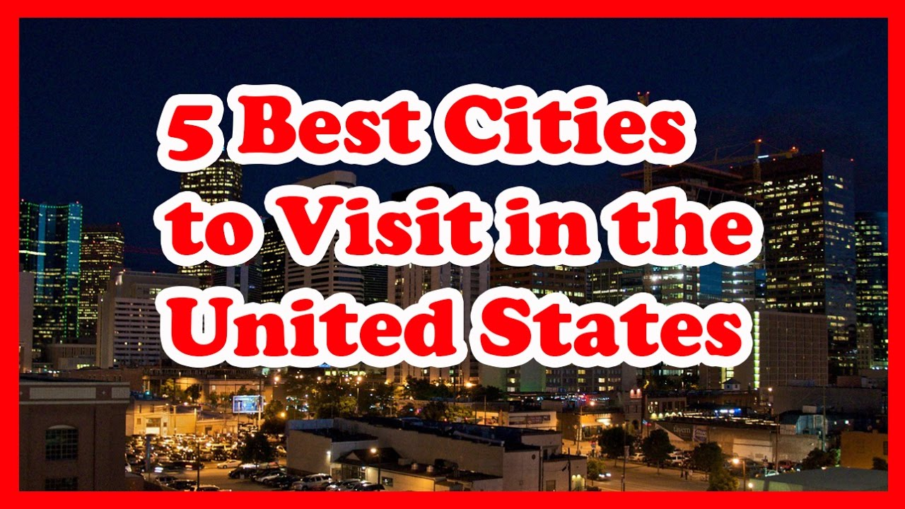 5 Best Cities To Visit In The United States Usa Us