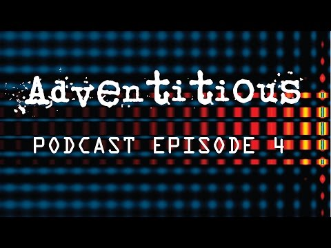 Adventitious Podcast Ep 4