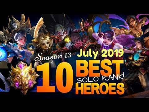 TOP 10 BEST HEROES for SOLO RANK in Mobile Legends Season 13 (July 2019)
