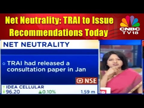 Net Neutrality: TRAI to Issue Recommendations Today | Corporate Radar | CNBC TV18