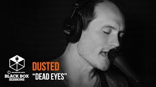 """Dusted - """"Dead Eyes"""" 