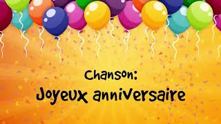 Chanson Joyeux Anniversaire 🎊 / Happy Birthday song in French 🎉