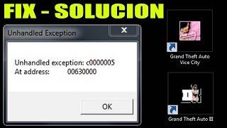 Unhandled Exception c0000005  - GTA III & Vice City - Solucion - FIX