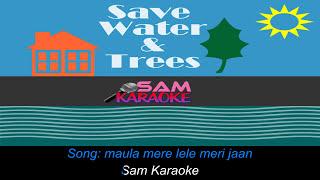 Maula Mere Lele _ sam Karaoke