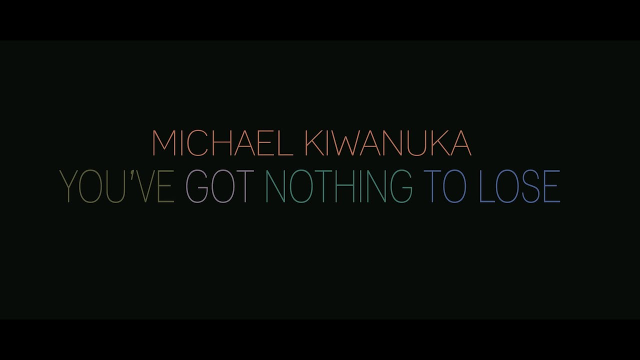 michael-kiwanuka-youve-got-nothing-to-lose-officialtmr