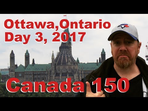 Ottawa Trip 2017 - Day 3. Canada150 Family Vacation