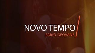 Baixar NOVO TEMPO // FÁBIO GEOVANE