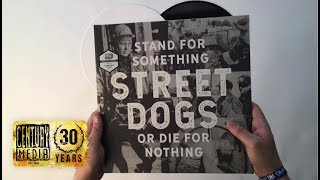STREET DOGS - Stand For Something Or Die For Nothing (Vinyl Unboxing)