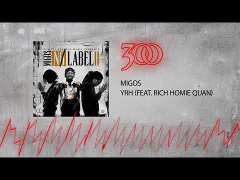 Migos - YRH (ft. Rich Homie Quan) | 300 Ent (Official Audio)