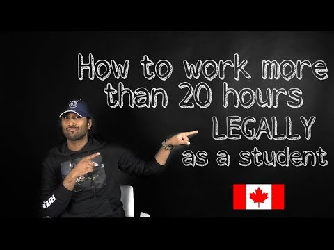 How To Work More Than 20 Hours Legally As A Student In Canada?