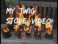 My Twig Stove Video