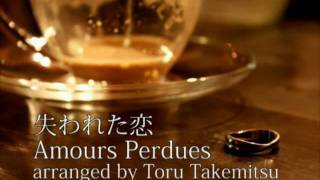 Amours Perdues by Joseph Kosma arr.Toru Takemitsu (audio file)