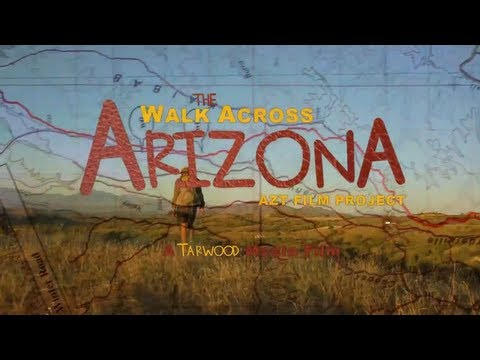The Walk Across Arizona (Full Length)