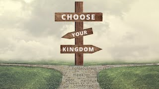Choose Your Kingdom
