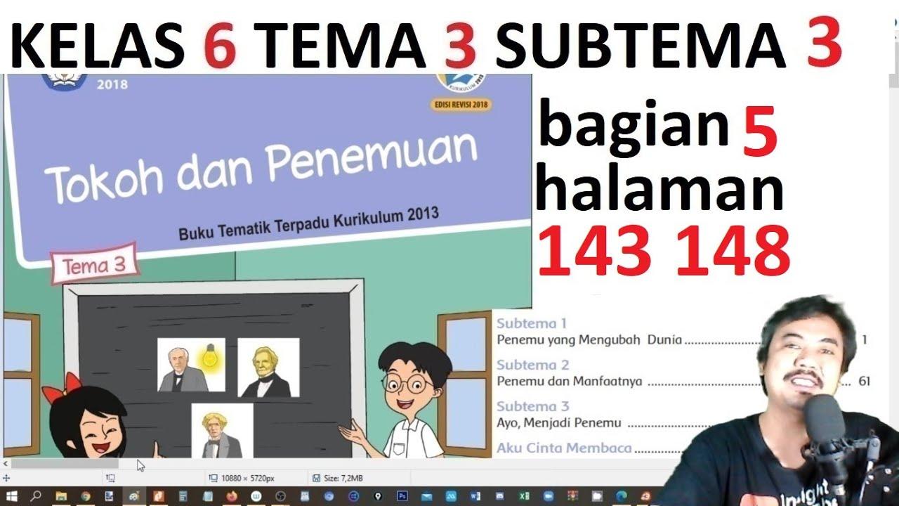 Tema 3 Kelas 6 Subtema 3 Hal 134 142 Tokoh Dan Penemuan Bag 4 Rev 2018 Youtube