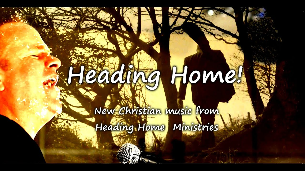 heading home christian song christian music video about going to heaven christian heaven song. Black Bedroom Furniture Sets. Home Design Ideas