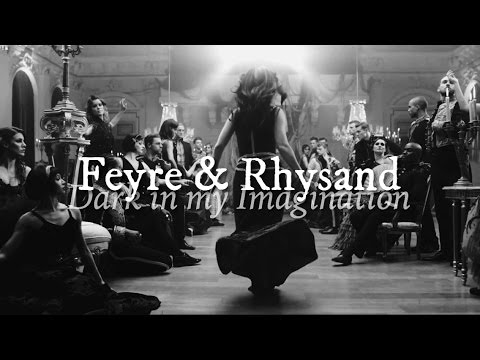 Feyre and Rhysand//Dark in my Imagination