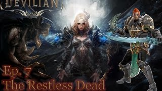 Devilian Gameplay - Ep.7 The Restless Dead