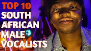 Best South African Male Vocalists of all time!! || Top Ten