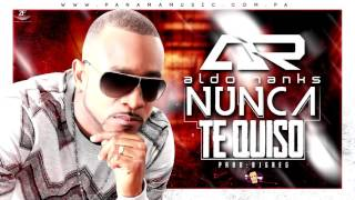 Aldo Ranks - Nunca Te Quiso (MP3)