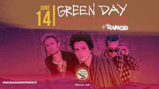 Green Day + Rancid This will be the opening night at Lucca Summer F...