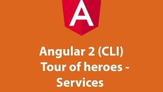 angular 2 cli tour of heroes services