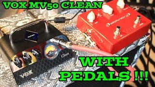Vox MV50 CLEAN with Pedals! Turn this 1 Channel amp into a 3 Channel amp!