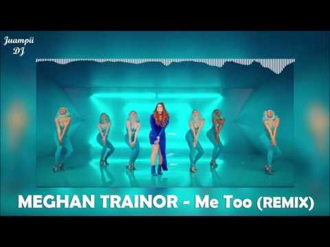 Meghan Trainor - Me Too (REMIX) + Lyrics | Juampii DJ