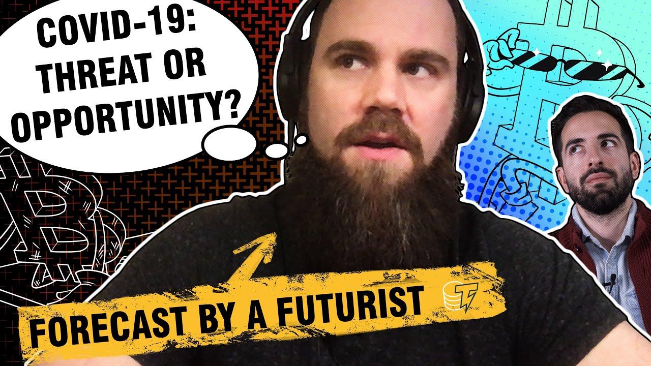 Bitcoin Post-COVID-19: Bullish or Bearish?   Futurist Explains