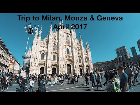 Trip to Milan, Monza and Geneva - April 2017