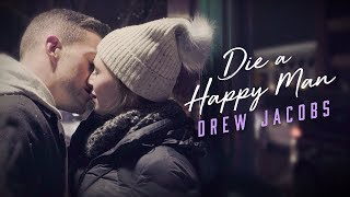 Drew Jacobs Die A Happy Man Official Music Video