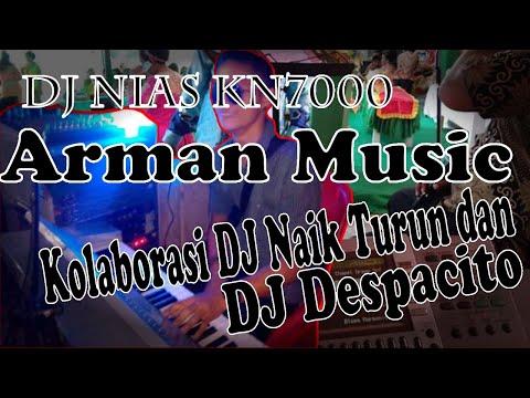Dj Nias KN7000, Kolaborasi Dj Naik Turun Dan Dj Despacito. Arman Music