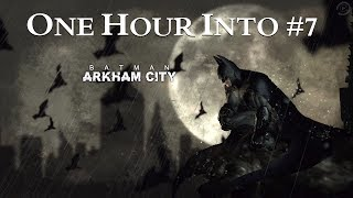 Playground X - One Hour Into #007 Batman: Arkham City