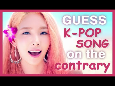 Guess The K-POP Song on the CONTRARY